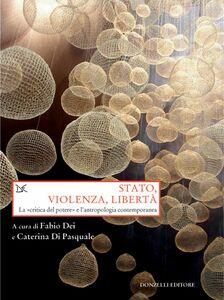 Stato, violenza, libertà La «critica del potere» e l'antropologia contemporanea