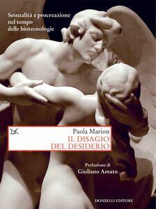 Il disagio del desiderio Sessualità e procreazione nel tempo delle biotecnologie