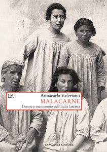 Malacarne Donne e manicomio nell'Italia fascista