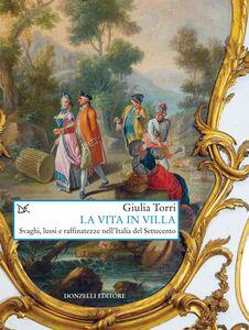 La vita in villa Svaghi, lussi e raffinatezze nell'Italia del Settecento