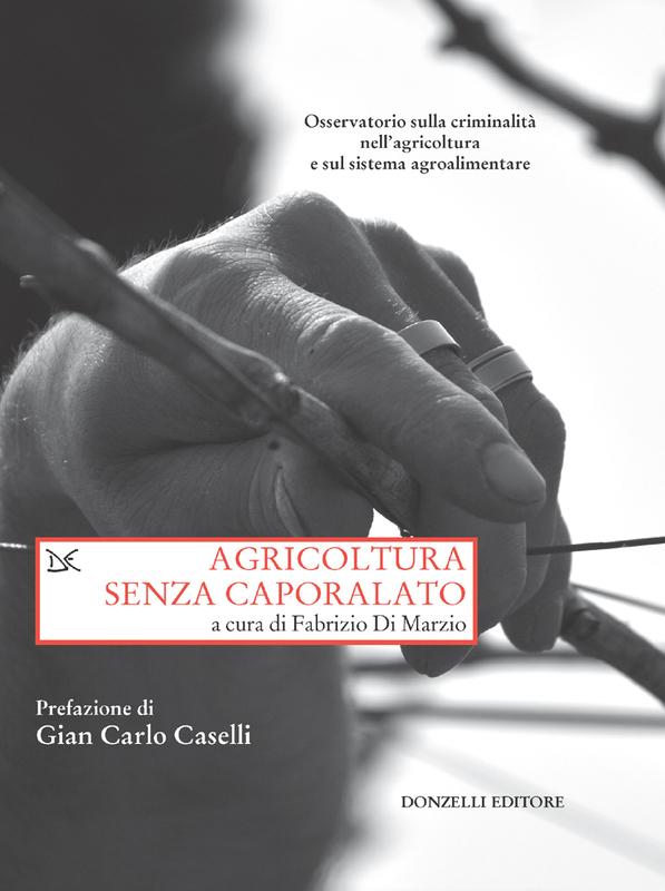 Agricoltura senza caporalato Osservatorio sulla criminalità nell'agricoltura e sul sistema agroalimentare
