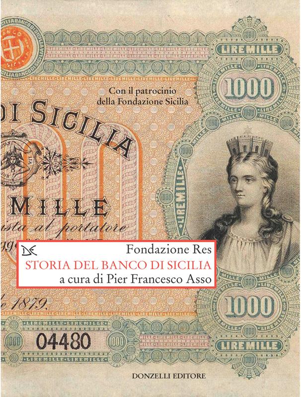 Storia del Banco di Sicilia Con il patrocinio della Fondazione Sicilia
