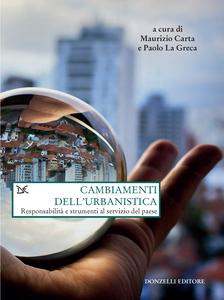 Cambiamenti dell'urbanistica Responsabilità e strumenti al servizio del paese