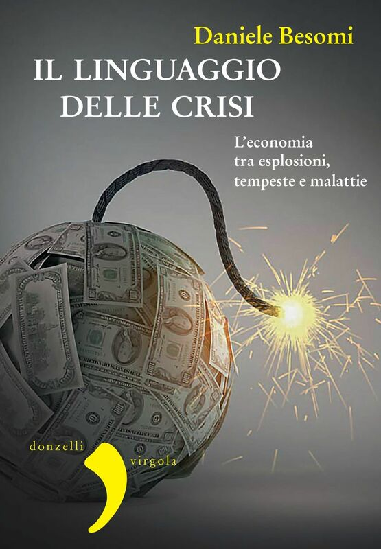 Il linguaggio delle crisi L'economia tra esplosioni, tempeste e malattie