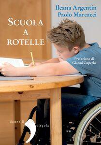 Scuola a rotelle La disabilità tra i banchi