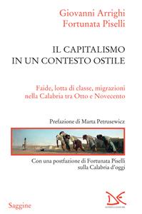 Il capitalismo in un contesto ostile Faide, lotta di classe, migrazioni nella Calabria tra Otto e Novecento