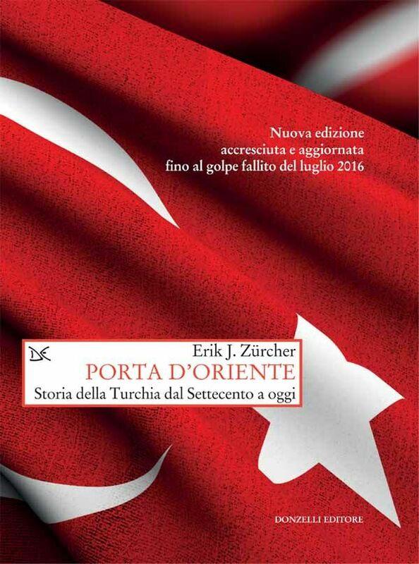 Porta d'Oriente Storia della Turchia dal Settecento a oggi