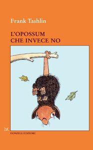 L'opossum che invece no
