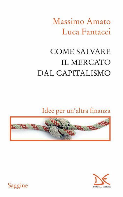 Come salvare il mercato dal capitalismo