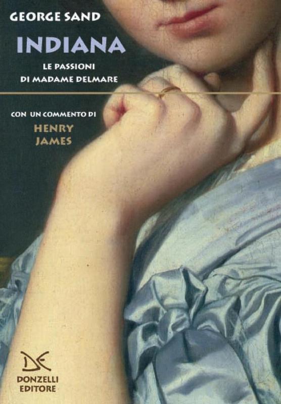 Indiana Le passioni di Madame Delmare
