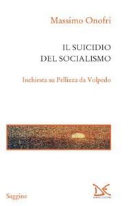 Il suicidio del socialismo Inchiesta su Pellizza da Volpedo
