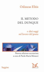 Il metodo del dunque e altri saggi sul lavoro del poeta