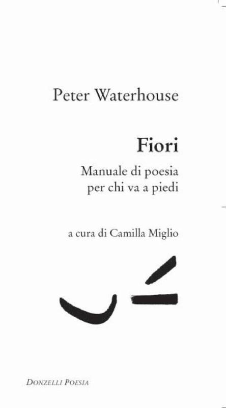Fiori Manuale di poesia per chi va a piedi