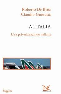 Alitalia Una privatizzazione italiana