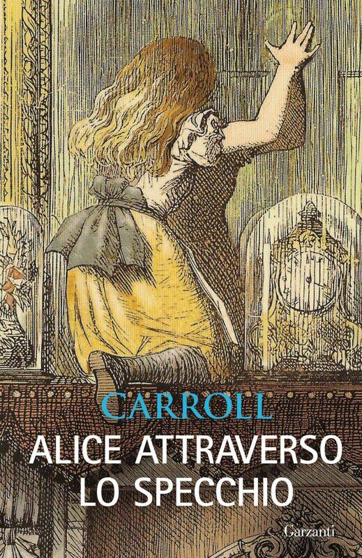 Alice attraverso lo specchio Con le illustrazioni originali di John Tenniel