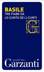 Tre fiabe dal «Cunto de li cunti» (Il racconto dei racconti) I racconti da cui è tratto il film di Matteo Garrone