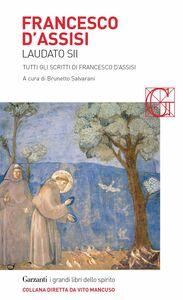Laudato sii Tutti gli scritti di Francesco d'Assisi
