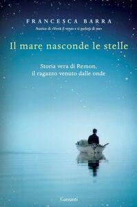 Il mare nasconde le stelle Storia vera di Ramon, il ragazzo venuto dalle onde