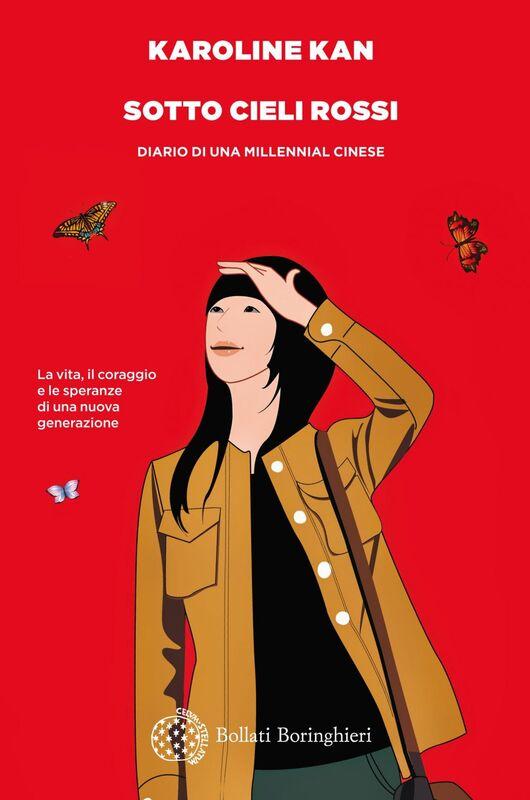 Sotto cieli rossi Diario di una millennial cinese