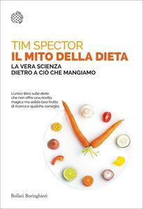 Il mito della dieta La vera scienza dietro a ciò che mangiamo