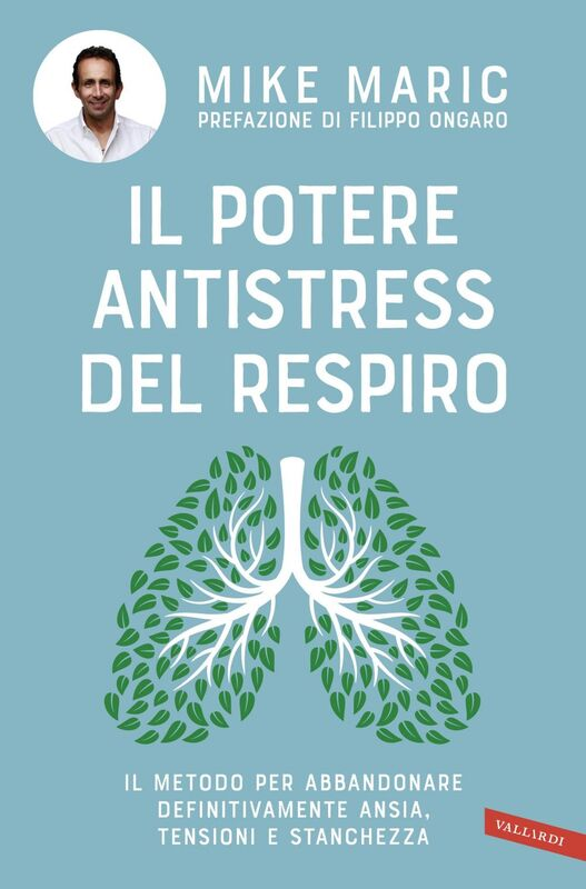 Il potere antistress del respiro il metodo per abbandonare definitivamente ansia, tensioni e stanchezza