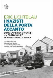 I nazisti della porta accanto Come l'America divenne un porto sicuro per gli uomini di Hitler