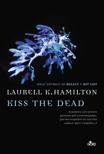 Kiss the dead Un'avventura di Anita Blake