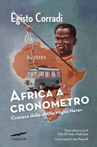 Africa a cronometro Cronaca della «Mille Miglia Nera»