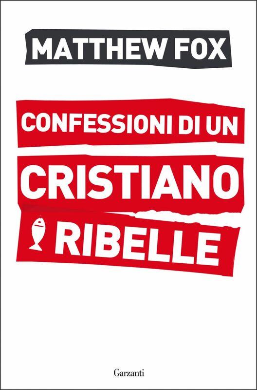 Confessioni di un cristiano ribelle