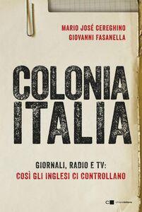 Colonia Italia Giornali, radio e tv: così gli inglesi ci controllano. Le prove nei documenti top secret di Londra