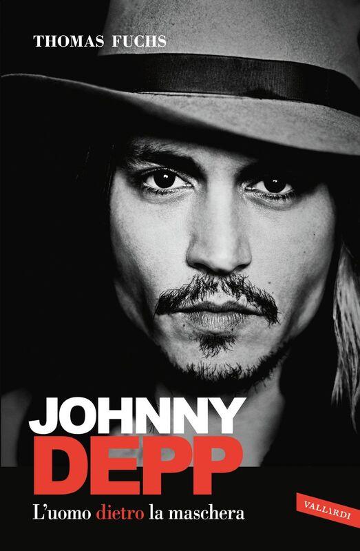 Johnny Depp L'uomo dietro la maschera