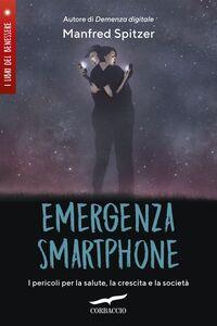Emergenza smartphone I pericoli per la salute, la crescita e la società