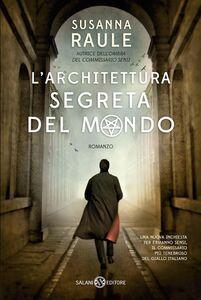 L'architettura segreta del mondo Un'inchiesta del commissario Sensi