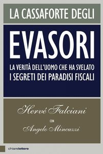 La cassaforte degli evasori La verità dell'uomo che ha svelato i segreti dei paradisi fiscali