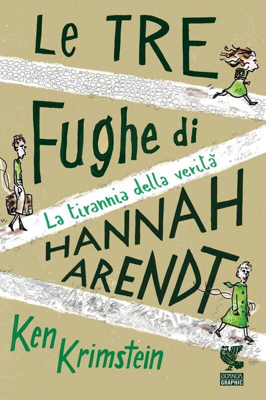 Le tre fughe di Hannah Arendt La tirannia della verità