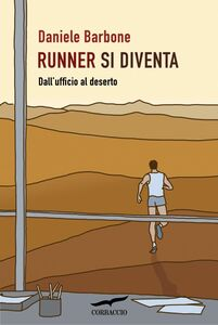 Runner si diventa Dall'ufficio al deserto