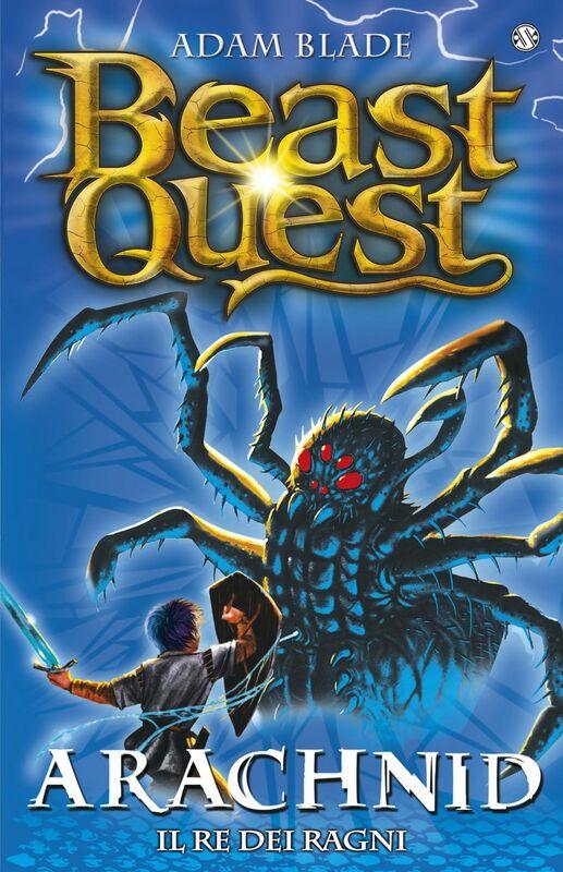 Arachnid. Il Re dei Ragni Beast Quest [vol. 11]
