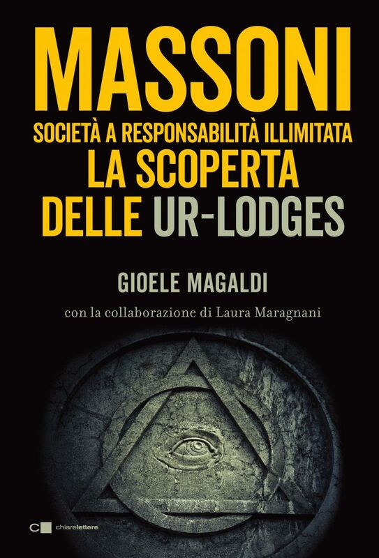 Massoni. Società a responsabilità illimitata La scoperta delle Ur-Lodges