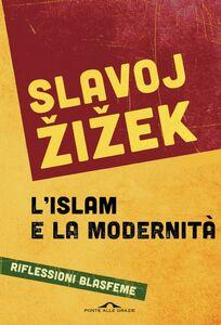 L'islam e la modernità Riflessioni blasfeme