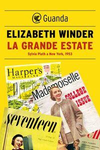 La grande estate Sylvia Plath a New York, 1953