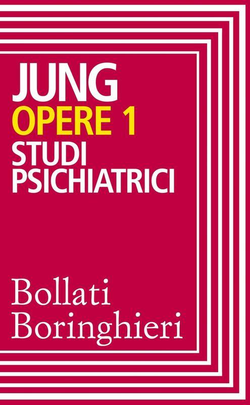 Opere vol. 1 Studi psichiatrici