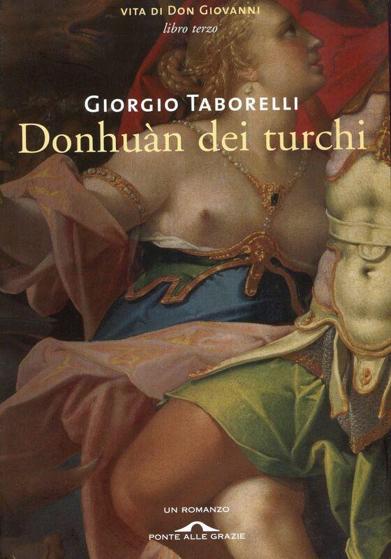 Donhuàn dei turchi Vita di Don Giovanni. Libro terzo