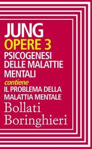 Opere vol. 3 Psicogenesi delle malattie mentali