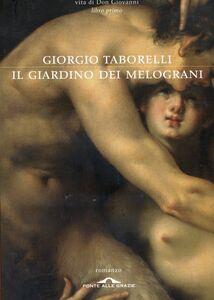 Il giardino dei melograni Vita di Don Giovanni. Libro primo