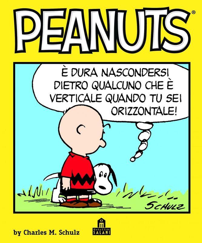 Peanuts Volume 1 È dura nascondersi dietro qualcuno che è verticale quando tu sei orizzontale.