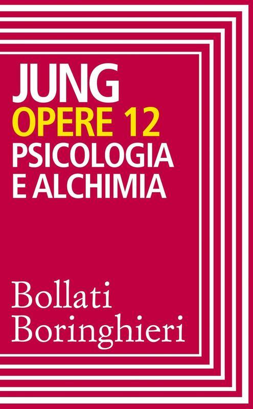 Opere vol. 12 Psicologia e alchimia