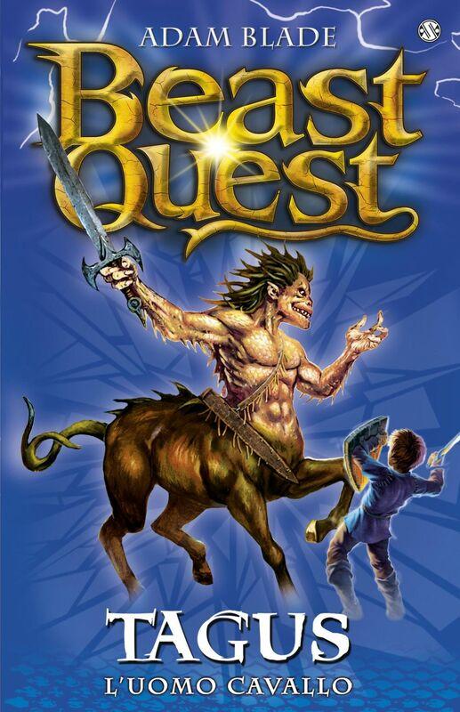 Tagus. L'uomo Cavallo Beast Quest [vol. 4]