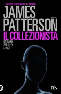 Il collezionista Un caso di Alex Cross