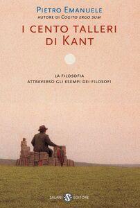 I cento talleri di Kant La filosofia attraverso gli esempi dei filosofi
