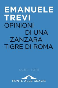 Opinioni di una zanzara tigre di Roma